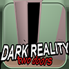 Dark Reality Two Doors
