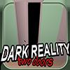 Dark Reality Two Doors