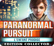 Paranormal Pursuit: L'Enfant Prodige