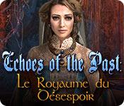 Echoes of the Past: Le Royaume du Désespoir